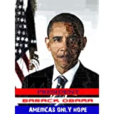 President Barack Obama - America's Future Only Hope ( Audacity, Election, Re-elect, Economy, Obama-care, Recession, approval, Democrats, Mitt Romney, Forward) )