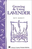 img - for Growing & Using Lavender: Storey's Country Wisdom Bulletin A-155 (Storey Publishing Bulletin, a-155) book / textbook / text book
