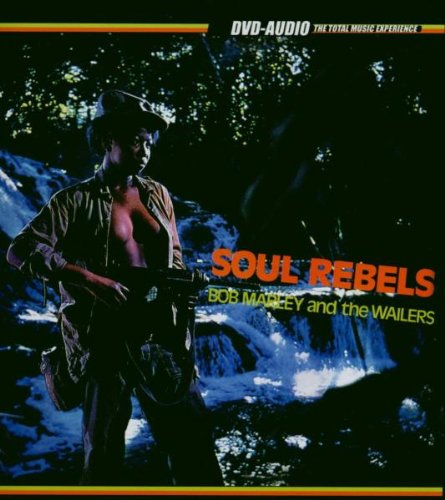 Bob Marley and the Wailers: Soul Rebels