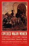img - for Covered Wagon Women 3: Diaries and Letters from the Western Trails 1851 (Covered Wagon Women Vol. 3): Diaries and Letters from the Western Trails, 1851 book / textbook / text book