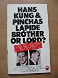 Brother or Lord?: A Jew and a Christian Talk Together About Jesus (0006251552) by Hans Kung
