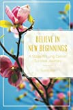 Believe in New Beginnings: A Stage IV Lung Cancer Survival Journey