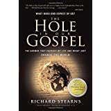 The Hole in Our Gospel: What does God expect of Us?  The Answer that Changed my Life and Might Just Change the Worldby Richard Stearns