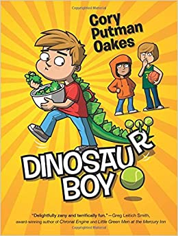 Dinosaur Boy by Cory Putman Oakes book cover