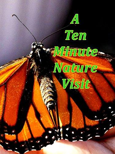 A 10 Minute Nature Visit