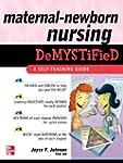 Maternal-Newborn Nursing DeMYSTiFieD:...