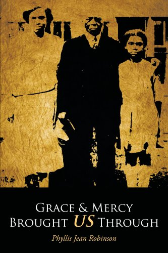 Book: Grace &amp; Mercy Brought US Through by Phyllis Jean Robinson