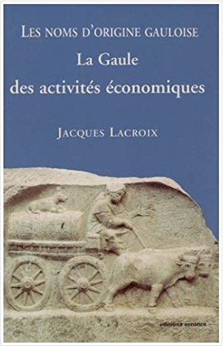 Les noms d'origine gauloise : La Gaule des activités économiques