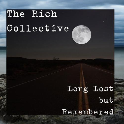 The Rich Collective - Long Lost but Remembered