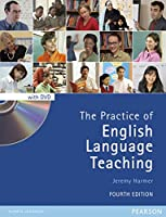 The Practice of English Language Teaching (4th Edition) (With DVD) (Longman Handbooks for Language Teachers)