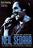 img - for Neil Sedaka: Rock'n'Roll Survivor: The Inside Story of His Incredible Comeback book / textbook / text book