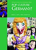 img - for Pop Culture Germany!: Media, Arts, and Lifestyle (Popular Culture in the Contemporary World) book / textbook / text book
