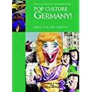 Pop Culture Germany!: Media, Arts, and Lifestyle (Popular Culture in the Contemporary World)