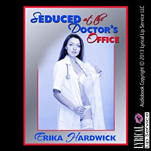 Seduced at the Doctor's Office Audiobook