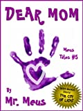 DEAR MOM: A Childrens Story for Moms in Dr. Seuss Style Rhyme (Meus Tales #5)