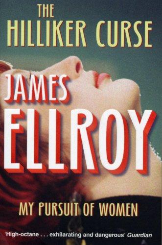 The Hilliker Curse: My Pursuit of Women