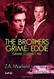 The Brothers Grime: Eddie