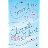 Committed: A Love Storyby Elizabeth Gilbert