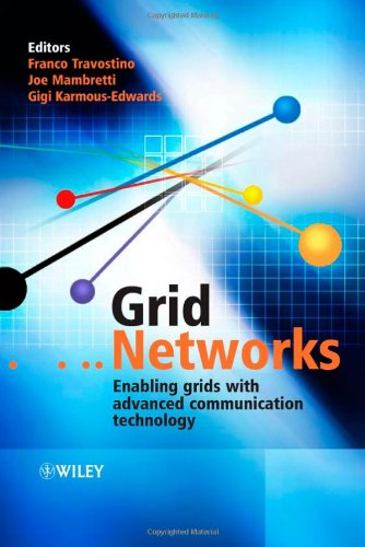 Grid Networks: Enabling Grids with Advanced Communication...