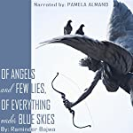 Of Angels and Few Lies, of Everything Under Blue Skies | Raminder Bajwa