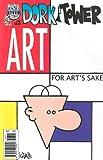 Dork Tower #32: For Art's Sake[ DORK TOWER #32: FOR ART'S SAKE ] by Kovalic, John (Author) Jun-01-05[ Paperback ] (1930964846) by Kovalic, John