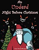 img - for An Undead Night Before Christmas (The Undead Holidays) (Volume 1) book / textbook / text book