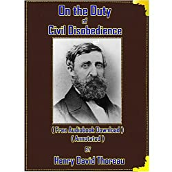 On the Duty of Civil Disobedience - ( Free Audiobook Download ) ( Annotated )