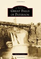Great Falls of Paterson (Images of America) (Images of America (Arcadia Publishing))