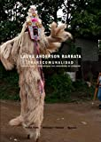 img - for Laura Anderson Barbata: Transcommunality: Interventions and Collaborations in Stilt Dancing Communities book / textbook / text book