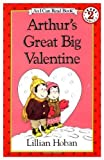 Arthur's Great Big Valentine (I Can Read Books (Harper Hardcover)) (0060224061) by Hoban, Lillian