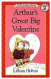 Arthur's Great Big Valentine (I Can Read Books (Harper Hardcover)) (0060224061) by Hoban, Lillian