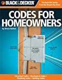 img - for Black & Decker Codes for Homeowners: Electrical Codes, Mechanical Codes, Plumbing Codes, Building Codes by Bruce A. Barker (2010-09-01) book / textbook / text book