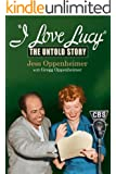 I Love Lucy: The Untold Story