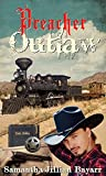 Preacher Outlaw: Book Two: Christian Historical Romance (Western Brides of Tombstone 2)