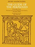The Guide of the Perplexed, Vol. 1 (0226502309) by Moses Maimonides