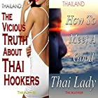 Thailand: The Vicious Truth About Thai Hookers & How to Meet a Good Thai Lady (Bundle) Hörbuch von  The Blether Gesprochen von: Ron Herczig