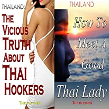 Thailand: The Vicious Truth About Thai Hookers & How to Meet a Good Thai Lady (Bundle) (       UNABRIDGED) by  The Blether Narrated by Ron Herczig