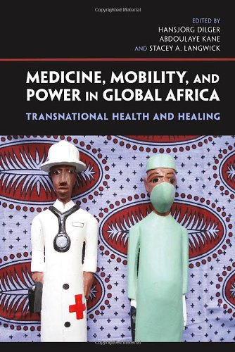 Medicine, Mobility, and Power in Global Africa: Transnational Health and Healing