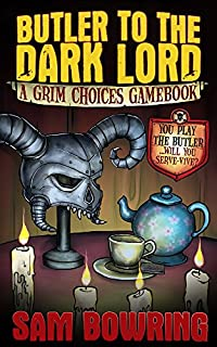 Butler To The Dark Lord: A Grim Choices Gamebook by Sam Bowring ebook deal