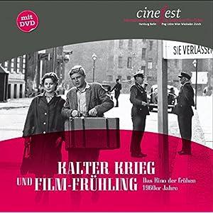 Kalter Krieg und Film-Frühling: Das Kino der frühen 1960er Jahre (Katalog zu CineFe