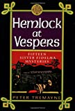 Hemlock at Vespers: Fifteen Sister Fidelma Mysteries (0312252889) by Tremayne, Peter