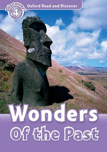 Oxford Read and DiscoveR: Level 4: 750-Word Vocabulary Wonders of the Past