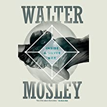 Inside a Silver Box (       UNABRIDGED) by Walter Mosley Narrated by Dion Graham