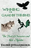 img - for Winning the Game of Thrones: The Host of Characters and their Agendas book / textbook / text book