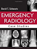 Emergency Radiology: Case Studies (0071409173) by Schwartz, David