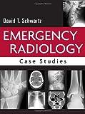 Emergency Radiology: Case Studies (0071409173) by Schwartz, David