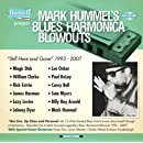 Mark Hummel's Blues Harmonica Blowouts 'Still Here And Gone' 1993-2007