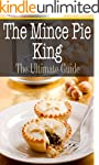 The Mince Pie King: The Ultimate Guid...