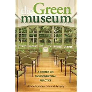The Green Museum: A Primer on Environmental Practice