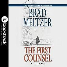 First Counsel: Booktrack Edition | Livre audio Auteur(s) : Brad Meltzer Narrateur(s) : Scott Brick
